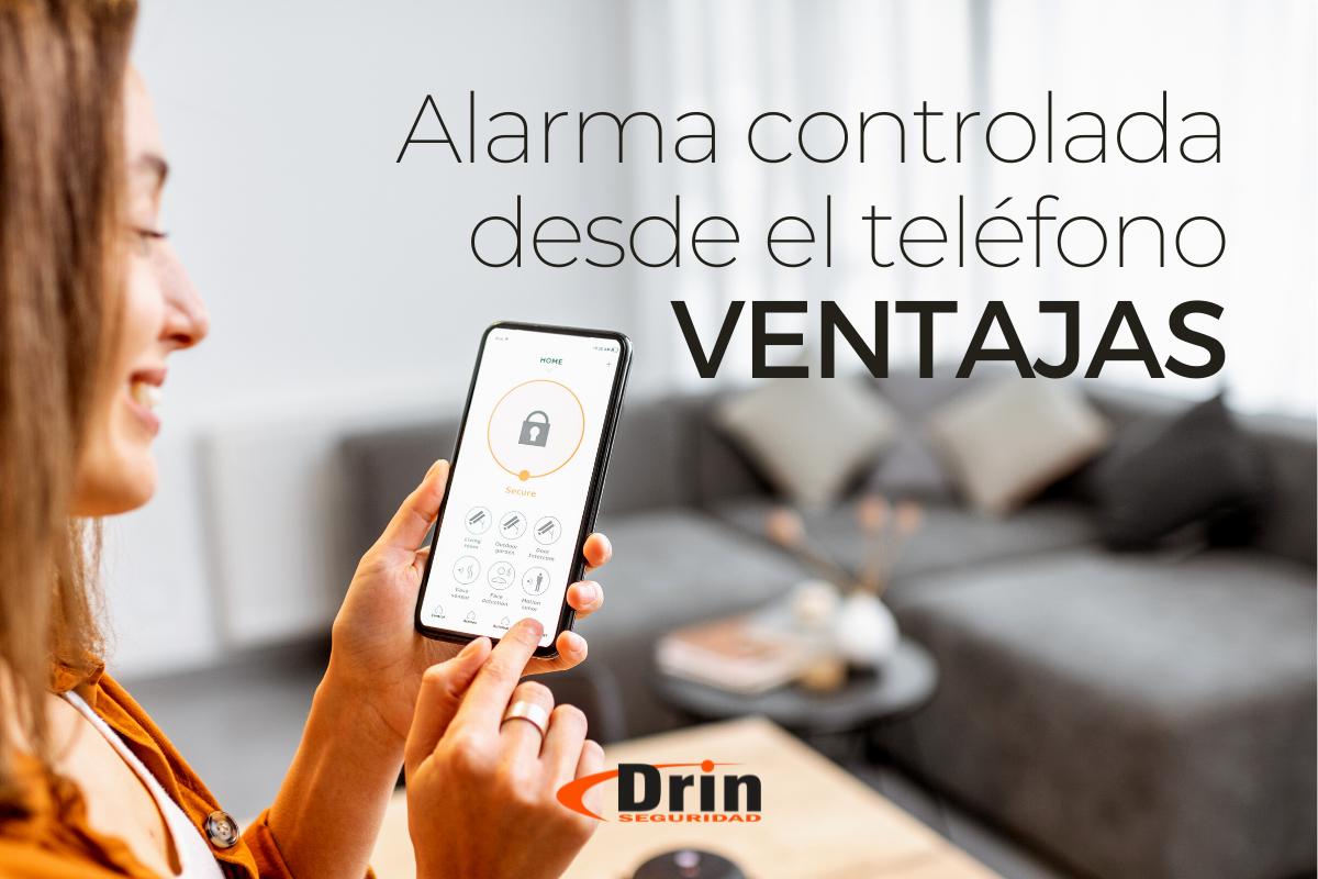 VENTAJAS DE CONTROLAR TU ALARMA DESDE EL TELÉFONO
